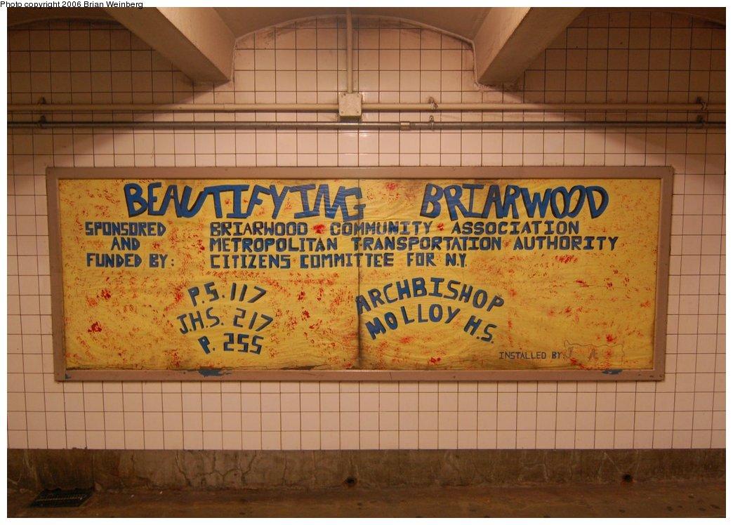 (216k, 1044x748)<br><b>Country:</b> United States<br><b>City:</b> New York<br><b>System:</b> New York City Transit<br><b>Line:</b> IND Queens Boulevard Line<br><b>Location:</b> Briarwood/Van Wyck Boulevard<br><b>Photo by:</b> Brian Weinberg<br><b>Date:</b> 7/16/2006<br><b>Artwork:</b> <i>Beautifying Briarwood</i>, Briarwood Students<br><b>Viewed (this week/total):</b> 2 / 4590