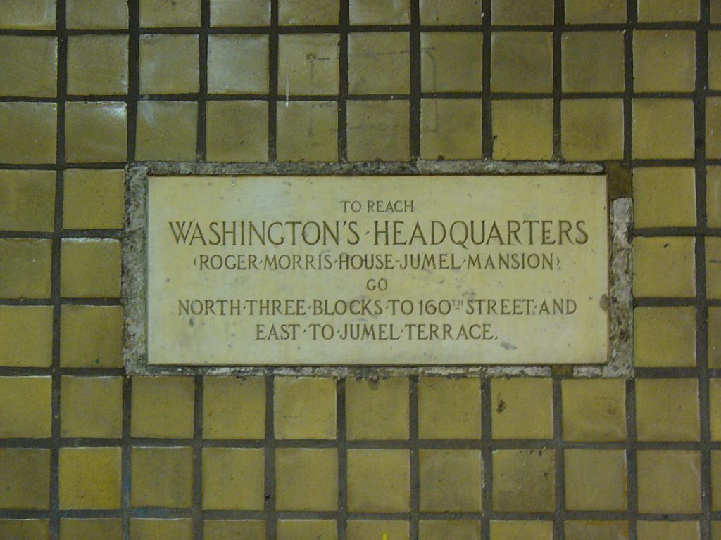 (121k, 1024x768)<br><b>Country:</b> United States<br><b>City:</b> New York<br><b>System:</b> New York City Transit<br><b>Line:</b> IRT West Side Line<br><b>Location:</b> 157th Street<br><b>Photo by:</b> Robbie Rosenfeld<br><b>Date:</b> 12/31/2006<br><b>Notes:</b> Plaque giving directions to Washington's Headquarters-Jumel Mansion.<br><b>Viewed (this week/total):</b> 5 / 4146